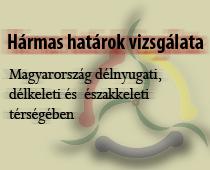 Hármas határok vizsgálata Magyarország délkeleti, délnyugati és északkeleti térségében